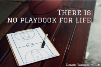 There is No Playbook for Life | Coach Haggerty