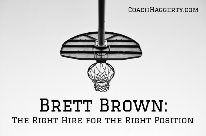 Why Brett Brown was the right hire for the right position of head coach of the Philadelphia 76ers | CoachHaggerty.com